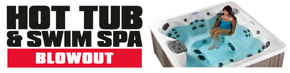 Hot Tub & Swim Spa Blowout Expo - This Weekend